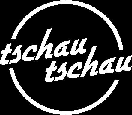Tschau Tschau